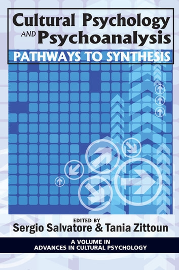 Cultural Psychology and Psychoanalysis - Pathways to Synthesis ebook by
