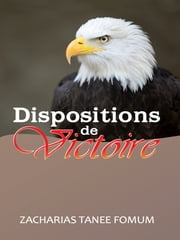 Les Dispositions De Victoire ebook by Zacharias Tanee Fomum