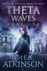 Theta Waves Book 1 - new adult dystopian post-apocalyptic romance ebook by Thea Atkinson