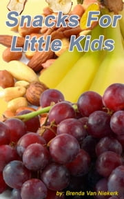 Snacks For Little Kids ebook by Brenda Van Niekerk
