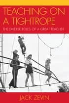 Teaching on a Tightrope ebook by Jack Zevin