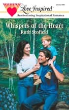 Whispers of the Heart ebook by Ruth Scofield