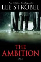 The Ambition ebook by Lee Strobel