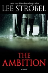 The Ambition (Enhanced Edition) - A Novel ebook by Lee Strobel