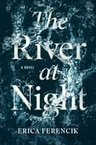 The River at Night ebook by