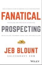 Fanatical Prospecting ebook by Jeb Blount,Mike Weinberg
