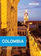 Moon Colombia ebook by Andrew Dier