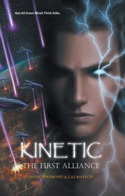 Kinetic - The First Alliance ebook by Herro Raymond; Laz Matech