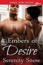 Embers of Desire ebook by Serenity Snow