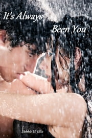It's Always Been You ebook by Debbie D. Ellis