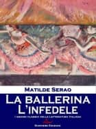 La ballerina - l'infedele ebook by Matilde Serao