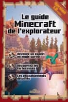 Le guide Minecraft de l'explorateur ebook by Stéphane PILET