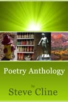 Poetry Anthology ebook by Steve Cline