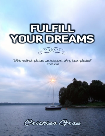 Fulfill Your Dreams ebook by Cristina Grau