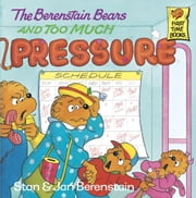 The Berenstain Bears and Too Much Pressure ebook by Stan Berenstain,Jan Berenstain