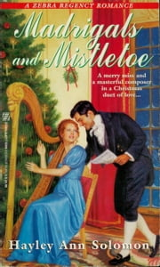 Madrigals And Mistletoe ebook by Hayley Ann Solomon