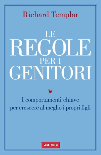 Le regole per i genitori ebook by Richard Templar
