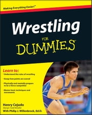 Wrestling For Dummies ebook by Henry Cejudo,Philip J. Willenbrock Ed.D.