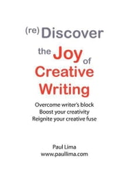 (re)Discover the Joy of Creative Writing ebook by Lima, Paul