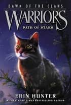 Warriors: Dawn of the Clans #6: Path of Stars ebook by