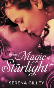By the Magic of Starlight ebook by Serena Gilley