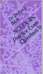 NCLEX-RN Practice Exam Questions II ebook by Dr. Evelyn J Biluk