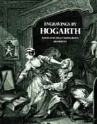 Engravings by Hogarth ebook by William Hogarth