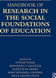 Handbook of Research in the Social Foundations of Education ebook by Steven Tozer,Bernardo P. Gallegos,Annette Henry,Mary Bushnell Greiner,Paula Groves Price