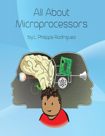 All About Microprocessors ebook by L. Philippe Rodriguez