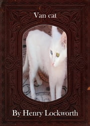 Van cat ebook by Henry Lockworth,Lucy Mcgreggor,John Hawk