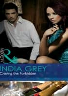 Craving the Forbidden (Mills & Boon Modern) (The Fitzroy Legacy, Book 1) ebook by India Grey