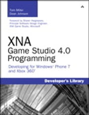 XNA Game Studio 4.0 Programming - Developing for Windows Phone 7 and Xbox 360 ebook by Tom Miller,Dean Johnson