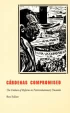 Cárdenas Compromised ebook by Ben Fallaw