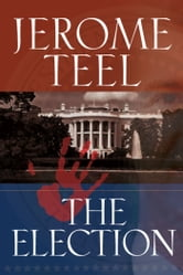 The Election ebook by Jerome Teel