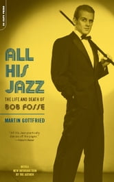All His Jazz - The Life And Death Of Bob Fosse ebook by Martin Gottfried
