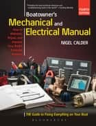 Boatowner's Mechanical and Electrical Manual - Repair and Improve Your Boat's Essential Systems eBook by Nigel Calder