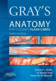 Gray's Anatomy for Students Flash Cards ebook by Richard Drake,A. Wayne Vogl,Adam W. M. Mitchell