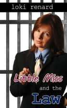 Little Miss and the Law ebook by Loki Renard