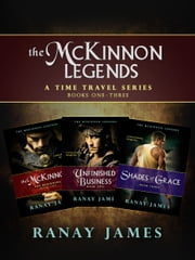 The McKinnon Legends: A Time Travel Series Box Set Book 1, 2 and 3 ebook by Ranay James