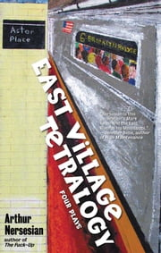 East Village Tetralogy ebook by Arthur Nersesian