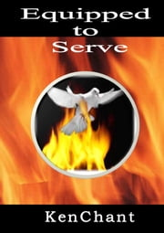 Equipped To Serve ebook by Ken Chant