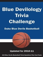 Blue Devilology Trivia Challenge: Duke Blue Devils Basketball ebook by Kick The Ball