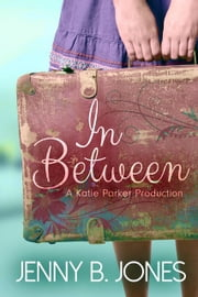 In Between ebook by Jenny B. Jones