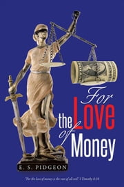 For the Love of Money ebook by E. S. Pidgeon