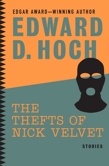 The Thefts Of Nick Velvet Ebook By Edward D Hoch 9781480456532