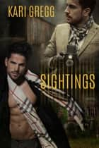 Sightings ebook by Kari Gregg