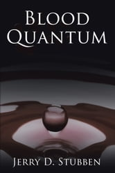 Blood Quantum ebook by Jerry D. Stubben