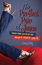 The Perfect Pair of Jeans ebook by Tracy Butz