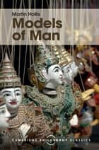 Models of Man ebook by Martin Hollis