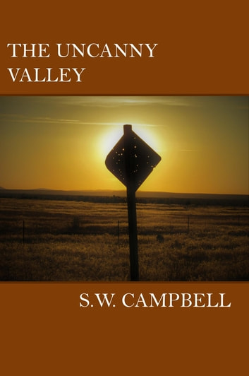 The Uncanny Valley ebook by S W Campbell